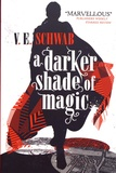V. E. Schwab - A Darker Shade of Magic.