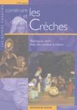 V Erriquez - Construire et décorer les Crèches.