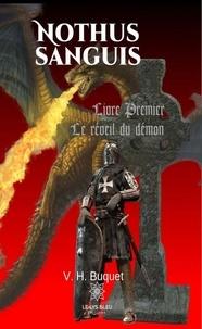 V. H. Buquet - Nothus sanguis Tome 1 : Le réveil du démon.