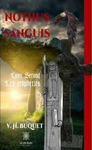 V.H. Buquet - Nothus sanguis - Livre Second, Les prophéties.