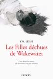 V-H Leslie - Les filles déchues de Wakewater.