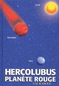 V-M Rabolu - Hercolubus, planète rouge.