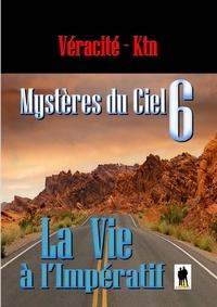 V - Mystères du ciel - Tome  6: La vie à l'impératif.