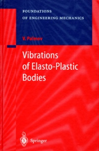 VIBRATIONS OF ELASTO-PLASTIC BODIES - V Palmov |