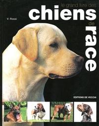 V Rossi - Le grand livre des chiens de race.