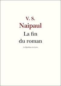 V. S. Naipaul et La République des Lettres - La fin du roman - Entretien avec V. S. Naipaul.