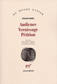 Vaclav Havel - Audience. Vernissage. Pétition.