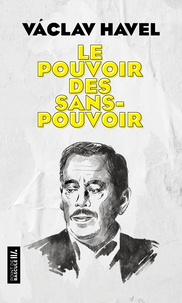 Vaclav Havel - Le pouvoir des sans-pouvoir.
