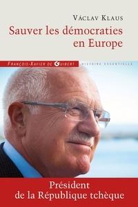 Vaclav Klaus - Sauver les démocraties en Europe.