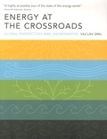 Vaclav Smil - Energy at the Crossroads - Global Perspectives and Uncertainties.