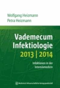 Vademecum Infektiologie 2013/2014 - Infektionen in der Intensivmedizin.