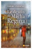 Vadim Levental - Le destin de Macha Regina.