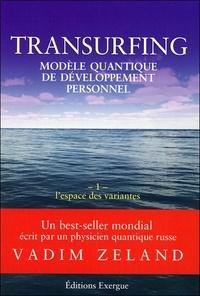 Transurfing, modèle quantique de développement personnel - Tome 1, Lespace des variantes.pdf