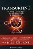 Vadim Zeland - Transurfing, modèle quantique de réalisation personnelle - Tome 4, Diriger la réalité.