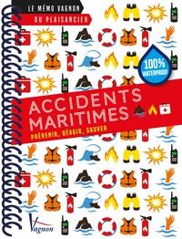 Vagnon (éditions) - Accidents maritimes - Prévenir, réagir, sauver.