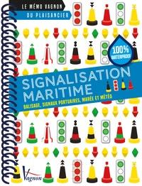 Vagnon (éditions) - Signalisation maritime - Balisage, signaux portuaires, marée et météo.