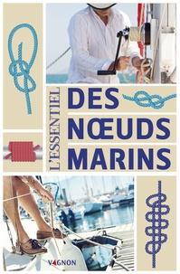Vagnon Editions - L'essentiel des noeuds marins.