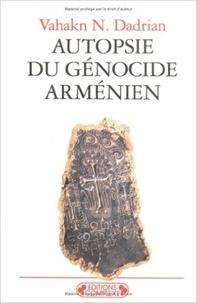 Vahakn Dadrian - Autopsie du génocide arménien.