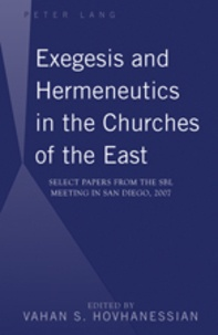 Vahan Hovhanessian - Exegesis and Hermeneutics in the Churches of the East - Select Papers from the SBL Meeting in San Diego, 2007.