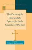 Vahan Hovhanessian - The Canon of the Bible and the Apocrypha in the Churches of the East.