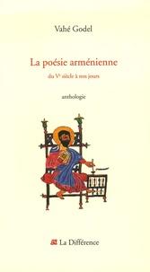 Vahé Godel - La poésie arménienne - Du Ve siècle à nos jours.