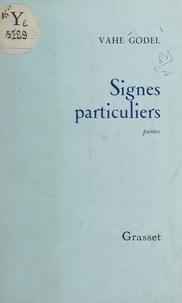Vahé Godel - Signes particuliers.