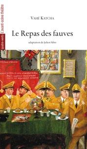 Vahé Katcha - Le Repas des fauves.