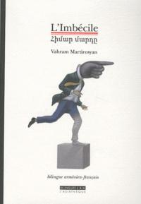 Vahram Martirosyan - L'Imbécile.