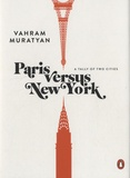 Vahram Muratyan - Paris versus New York - A Tally of Two Cities.