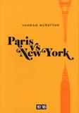 Vahram Muratyan - Paris vs New York.
