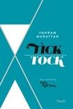 Vahram Muratyan - Tick Tock - Mémoires visuelles du temps qui passe.