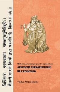 Vaidya Atreya Smith - Approche thérapeutique de l'Ayurveda.