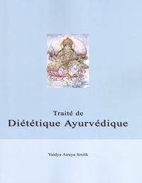Vaidya Atreya Smith - Traité de diététique ayurvédique.