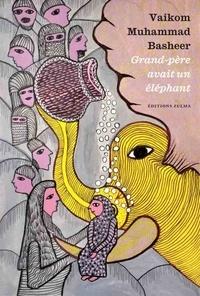 Vaikom Muhammad Basheer - Grand-père avait un éléphant.