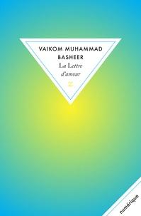 Vaikom Muhammad Basheer et Dominique Vitalyos - La Lettre d'amour.