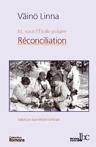 Väinö Linna - Ici, sous l'Etoile polaire Tome 3 : Réconciliation.