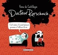 Vaïnui de Castelbajac - Docteur Rorschach.