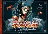 Val - Hugo - Le pirate qui avait peur de l'eau. 1 CD audio