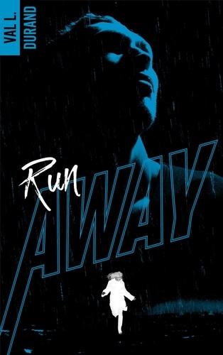 Val L. Duran - Run Away Tome 1.