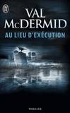 Val McDermid - Au lieu d'exécution.