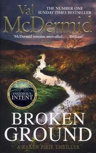 Val McDermid - Broken Ground.