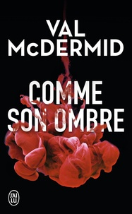 Val McDermid - Comme son ombre.
