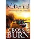 Val McDermid - Cross and Burn.
