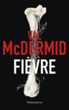 Val McDermid - Fièvre.