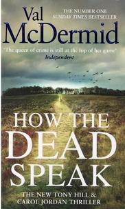 Val McDermid - How the Dead Speak.