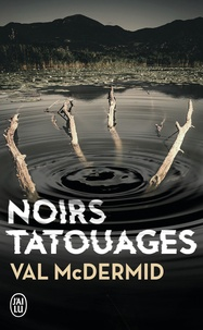 Val McDermid - Noirs tatouages.