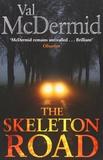 Val McDermid - The Skeleton Road.