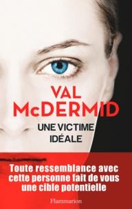 Val McDermid - Une victime idéale.