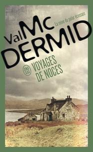 Val McDermid - Voyages de noces.