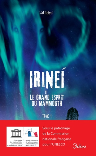 Val Reiyel - Irineï et le grand esprit du Mammouth Tome 1 : .